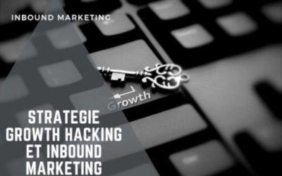 Stratégie Growth Hacking et Inbound Marketing