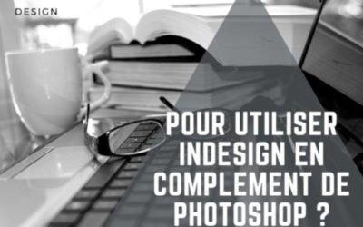 Pourquoi utiliser InDesign en complément de Photoshop ?