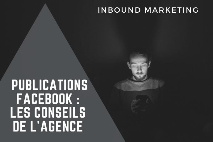 Publications Facebook, les conseils de l'agence